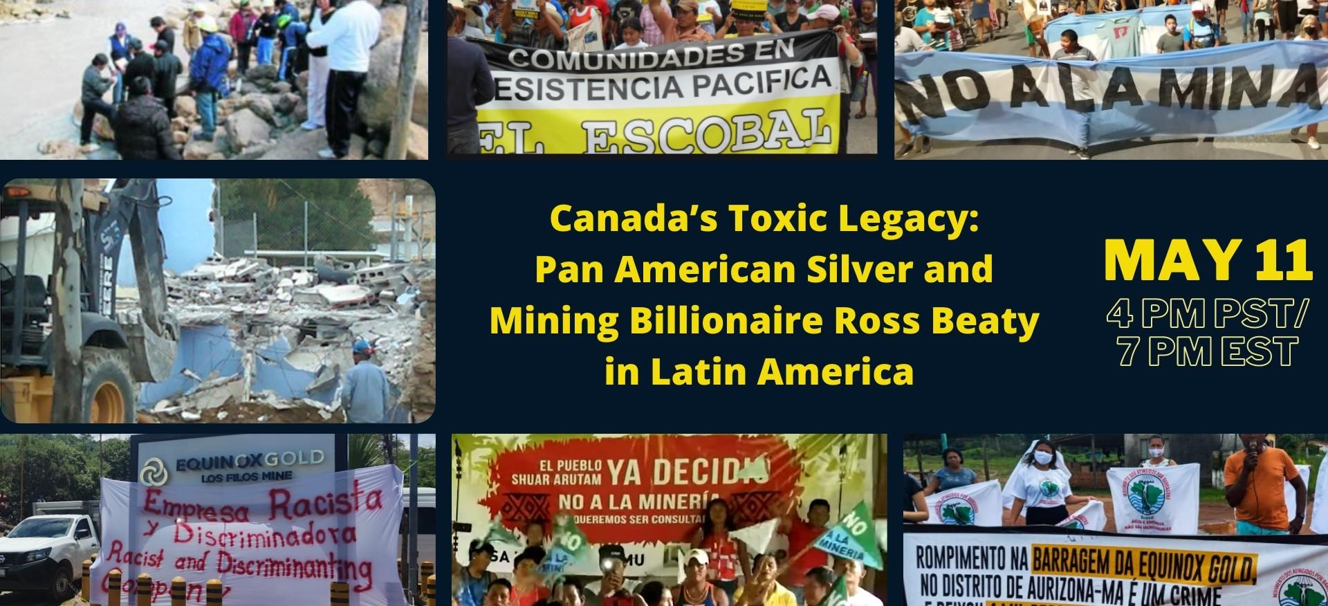 Canada's Toxic Legacy: Pan American Silver and Mining Billionaire Ross Beaty in Latin America